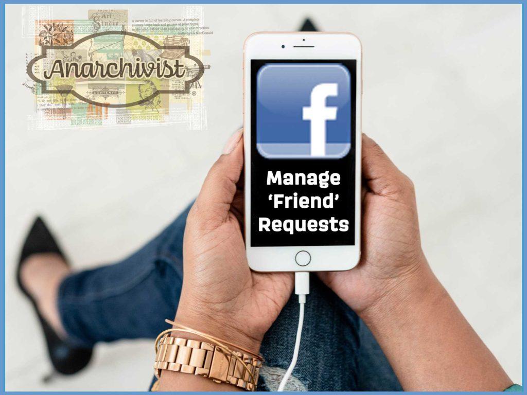 Facebook Tip Manage Friend Requests Anarchivist Sally Lynn MacDonald