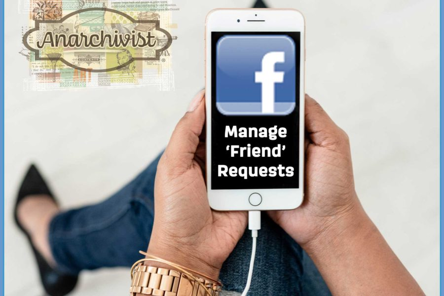 Facebook Tip Manage Friend Requests Anarchivist Sally Lynn MacDonald